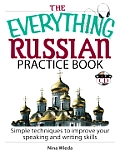 The Everything Russian Practice Book: Simple Techniques to Improve Your Speaking and Writing Skills with CD (Audio) (Everything)