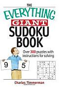 The Everything Giant Sudoku Book: Over 300 Puzzles with Instructions for Solving (Everything)