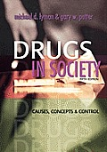 Drugs in Society : Causes, Concepts and Control (5TH 08 - Old Edition)