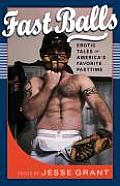 Fast Balls: Erotic Stories about America's Favorite Pastime