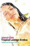 Island Girls: Tropical Lesbian Erotica
