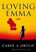 Loving Emma A Story of Reluctant Motherhood