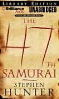 The 47th Samurai (Bob Lee Swagger Novels)