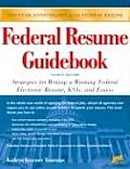 Federal Resume Guidebook: Strategies for Writing a Winning Federal Electronic Resume, Ksa, and Essay (Federal Resume Guidebook: Write a Winning Federal Resume to Get in)