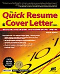 The Quick Resume & Cover Letter Book: Write and Use and Effective Resume in Only One Day (Quick Resume & Cover Letter Book)