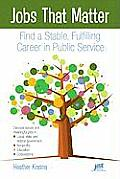 Jobs That Matter Find a Stable Fulfilling Career in Public Service