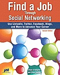 Find a Job Through Social Networking: Use Linkedin, Twitter, Facebook, Blogs and More to Advance Your Career (Find a Job Through Social Networking: Use Linkedin, Twitter,)