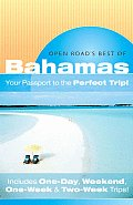 Open Roads Best of the Bahamas Your Passport to the Perfect Trip & Includes One Day Weekend One Week & Two Week Trips