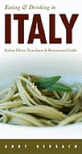 Open Road Travel Guides #6: Eating & Drinking in Italy: Italian Menu Translator & Restaurant Guide