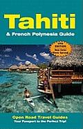 Tahiti & French Polynesia Guide (Open Road's Tahiti & French Polynesia Guide)