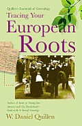 Quillens Essentials of Genealogy Tracing Your European Roots