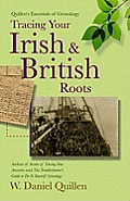 Quillens Essentials of Genealogy Tracing Your Irish & British Roots