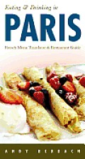 Eating & Drinking in Paris: French Menu Translator and Restaurant Guide (Open Road's Eating & Drinking in Paris)