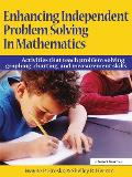 Enhancing Independent Problem Solving in Mathematics: Activities That Teach Problem Solving, Graphing, Charting, and Measurement Skills