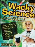 Wacky Science: Fun and Exciting Hands-On Activities for the Classroom