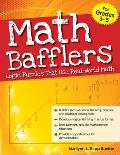 Math Bafflers Book 1: Logic Puzzles That Use Real-World Math