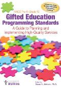 Nagc Pre-K Grade 12 Gifted Education Programming Standards: A Guide to Planning and Implementing High-Quality Services