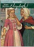 Very Funny, Elizabeth! (American Girls Collection) Cover