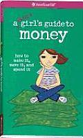 A Smart Girl's Guide To Money: How to Make It, Save It, and Spend It Cover