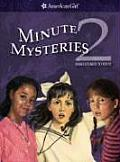 Minute Mysteries 2: More Stories to Solve (American Girls Collection)