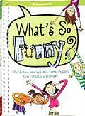 What's So Funny?: Silly Stickers, Wacky Jokes, Funny Posters, Crazy Photos, and More! with Sticker and Poster (American Girl Library)