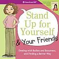 Stand Up for Yourself and Your Friends: Dealing with Bullies and Bossiness and Finding a Better Way (American Girl Library) Cover