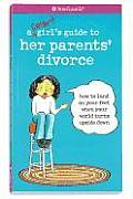 A Smart Girl's Guide to Her Parents' Divorce: How to Land on Your Feet When Your World Turns Upside Down (American Girl Library) Cover