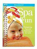 Spa Fun: Pampering Tips and Treatments for Girls (American Girl)