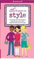 A Smart Girl's Guide to Style: How to Have Fun with Fashion, Shop Smart, and Let Your Personal Style Shine Through (American Girl) Cover