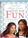 Cecile and Marie-Grace Just for Fun: The Make-It, Play-It, Solve-It Book of Fun! (American Girl) Cover