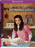 A Bundle of Trouble (American Girl Mysteries)