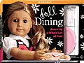 Doll Dining: Serve Up a Whole Lot of Fun! [With 2 Sticker Sheets and 1 Chalkboard/4 Paper Plates and 2 Order Pads and 2 Take-Out Bags and Spe
