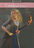 Caroline's Battle: 1812 (American Girl)