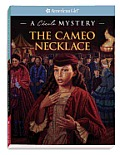 The Cameo Necklace: A Cecile Mystery (American Girl Mysteries)