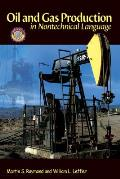 Oil & Gas Production in Nontechnical Language (05 Edition)