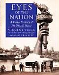 Eyes of the Nation A Visual History of the United States
