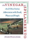 The Vinegar of Spilamberto: And Other Italian Adventures with Food, Places and People