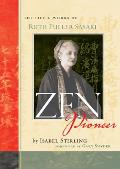 Zen Pioneer: The Life & Works of Ruth Fuller Sasaki Cover