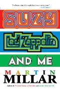 Suzy Led Zeppelin & Me