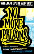 No More Prisons: Urban Life, Homeschooling, Hip-Hop Leadership, the Cool Rich Kids Movement, a Hitchhiker's Guide to Community Organizi Cover