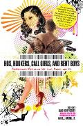 Hos, Hookers, Call Girls, and Rent Boys: Professionals Writing on Life, Love, Money, and Sex Cover
