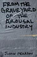 From the Graveyard of the Arousal Industry