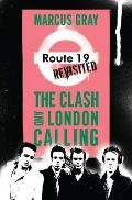 Route 19 Revisited: The Clash and London Calling