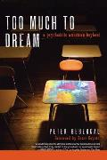 Too Much to Dream: A Psychedelic American Boyhood