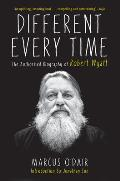Different Every Time A Biography of Robert Wyatt