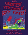 100 Greatest Psychedelic Rock Posters: The Golden Age: 1965-1985