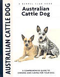 Australian Cattle Dog A Comprehensive Guide to Owning & Caring for Your Dog