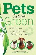Pets Gone Green: Live a More Eco-Consciour Life with Your Pets