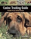 Canine Tracking Guide: Training the All-Purpose Tracker