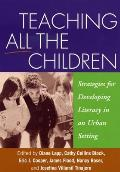 Teaching All the Children: Strategies for Developing Literacy in an Urban Setting (Solving Problems in the Teaching of Literacy)